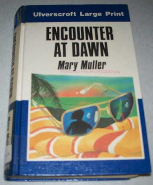 Encounter at Dawn (Large Print Edition), Muller, Mary