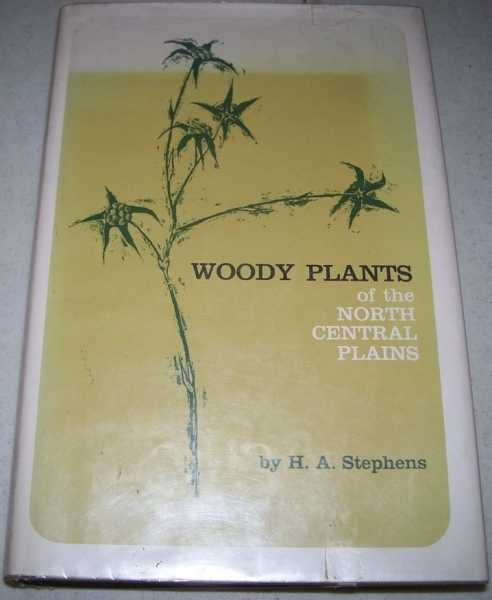Woody Plants of the North Central Plains, Stephens, H.A.