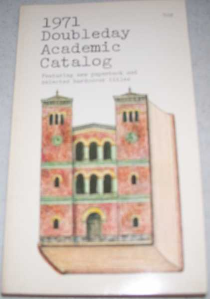1971 Doubleday Academic Catalog Featuring New Paperback and Selected Hardcover Titles, N/A