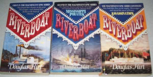 Riverboat Volumes 1-3: 1-Riverboat; 2-Mississippi Pirates; 3-Assassination, Hirt, Douglas