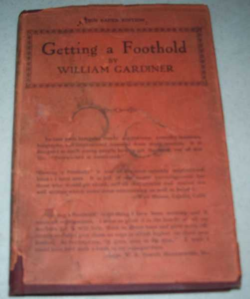 Getting a Foothold: Plain Talk-Manners-Biography-Inspiration, Gardiner, William