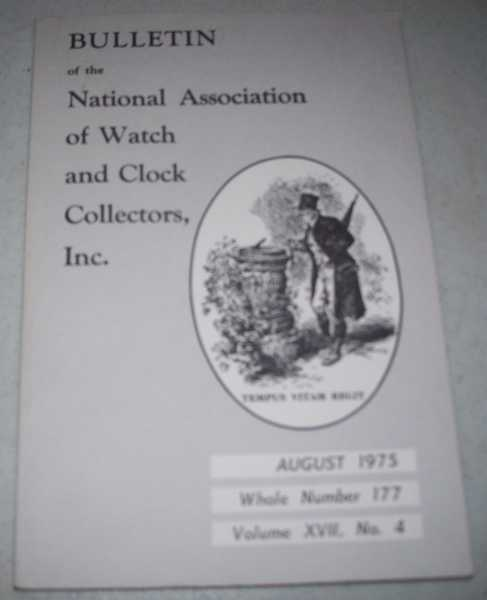 Bulletin of the National Association of Watch and Clock Collectors Inc. August 1975, Number 177, N/A