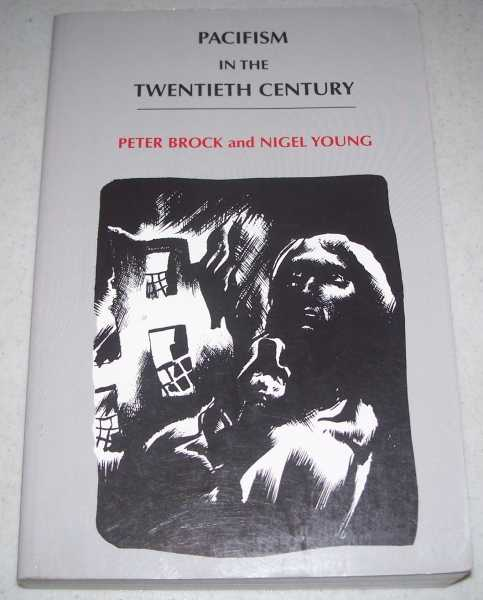 Pacifism in the Twentieth Century, Brock, Peter and Young, Nigel