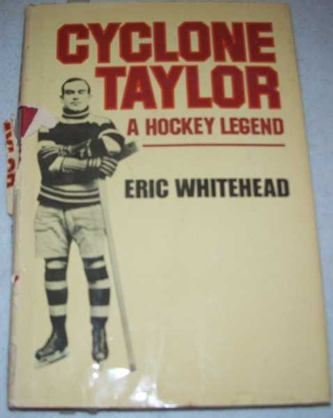 Cyclone Taylor: A Hockey Legend, Whitehead, Eric