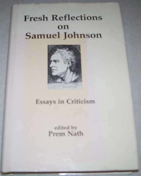 Fresh Reflections on Samuel Johnson: Essays in Criticism, Nath, Prem (ed.)