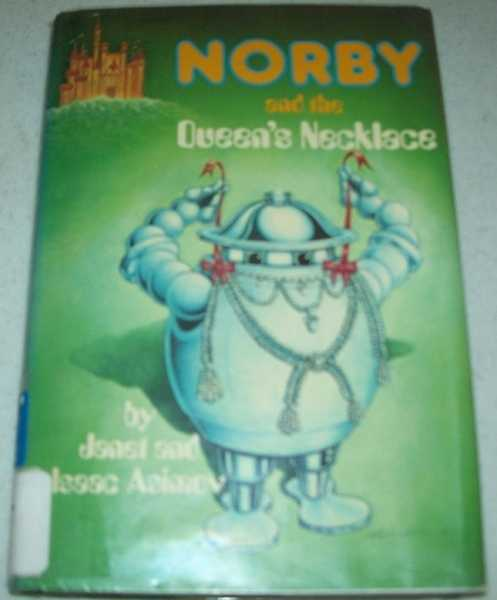 Norby and the Queen's Necklace, Asimov, Janet and Isaac