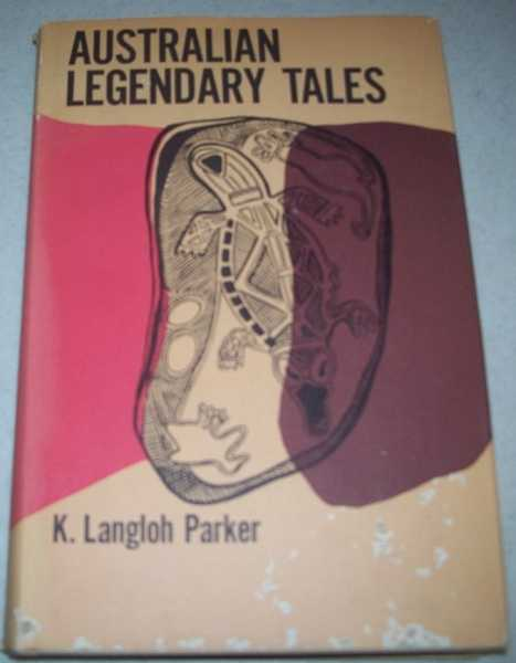 Australian Legendary Tales, Parker, K. Langloh (Collected by); Drake-Brockman, H. (ed.)