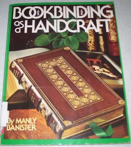 Bookbinding as a Handcraft, Banister, Manly