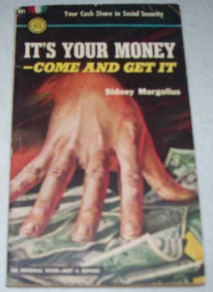 It's Your Money-Come and Get It, Margolius, Sidney