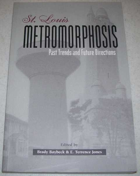 St. Louis Metromorphosis: Past Trends and Future Directions, Baybeck, Brady and Jones, E. Terrence (ed.)