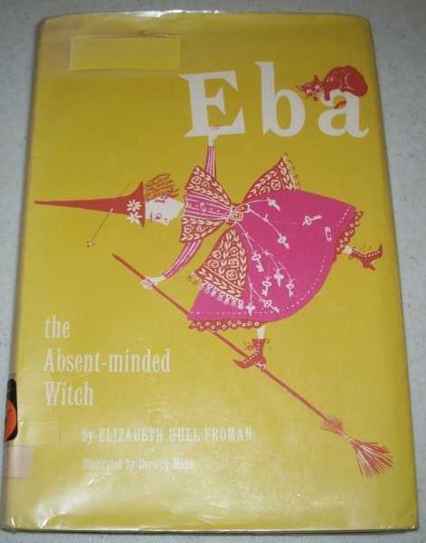Eba the Absent-Minded Witch, Froman, Elizabeth Hull