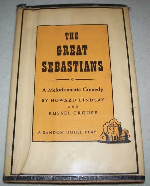 The Great Sebastians: A Melodramatic Comedy, Lindsay, Howard and Crouse, Russel