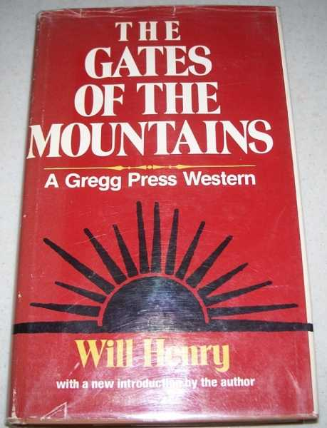 The Gates of the Mountains (Gregg Press Western Fiction Series), Henry, Will