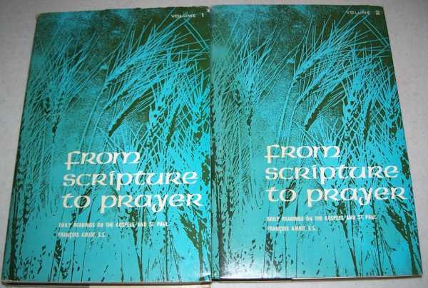 From Scripture to Prayer: Daily Readings on the Gospels and St. Paul in Two Volumes, Amiot, Francois