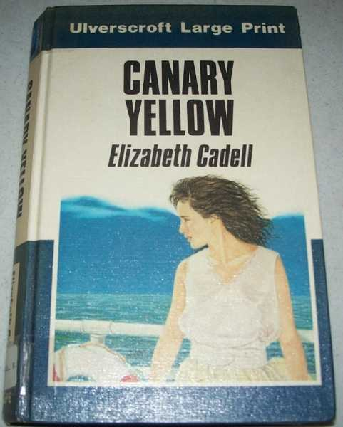 Canary Yellow (Large Print Edition), Cadell, Elizabeth