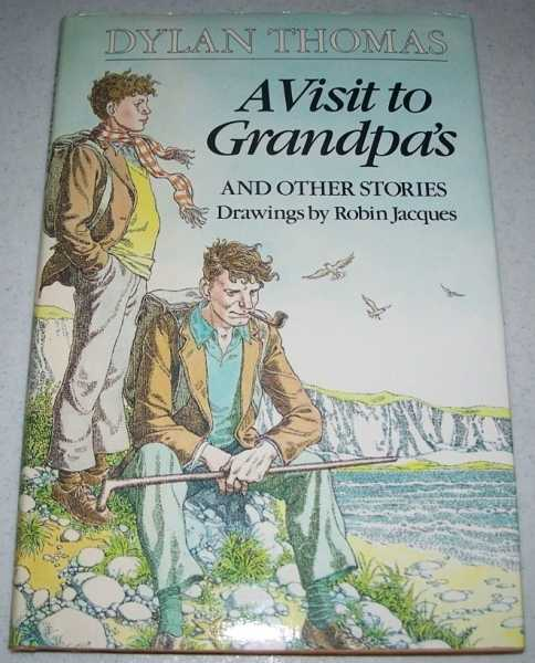 A Visit to Grandpa's and Other Stories, Thomas, Dylan