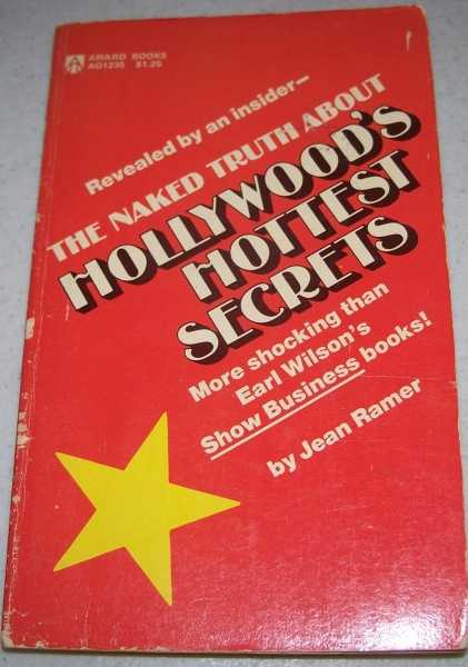 The Naked Truth about Hollywood's Hottest Secrets, Ramer, Jean