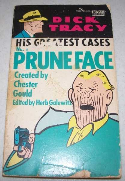 Dick Tracy: His Greatest Cases No. 1-Prune Face, Gould, Chester; Galewitz, Herb (ed.)