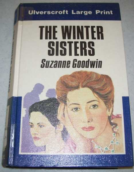 The Winter Sisters (Large Print Edition), Goodwin, Suzanne