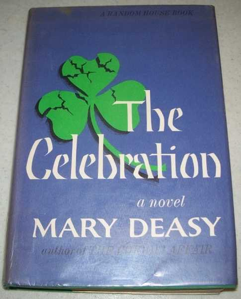 The Celebration: A Novel, Deasy, Mary