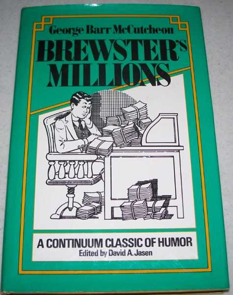 Brewster's Millions (A Continuum Classic of Humor), McCutcheon, George Barr