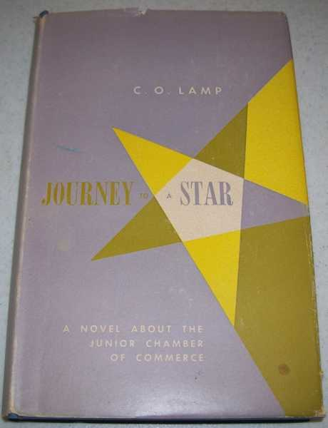 Journey to a Star: A Novel about the Junior Chamber of Commerce, Lamp, C.O.