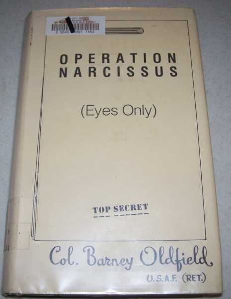 Operation Narcissus, Oldfield, Col. Barney