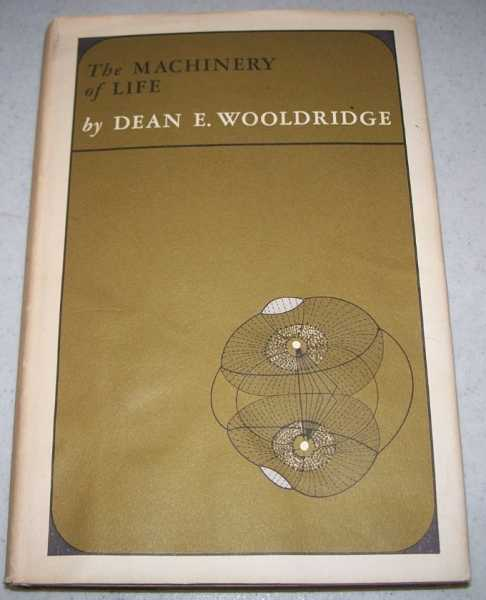 The Machinery of Life, Wooldridge, Dean E.