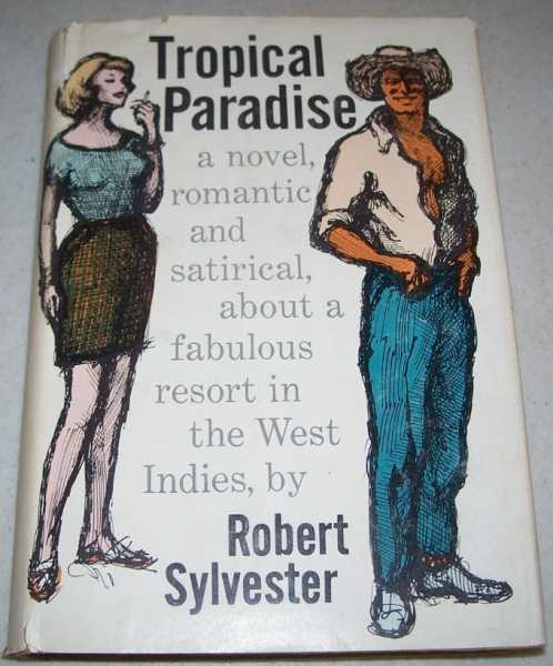 Tropical Paradise: A Novel, Sylvester, Robert