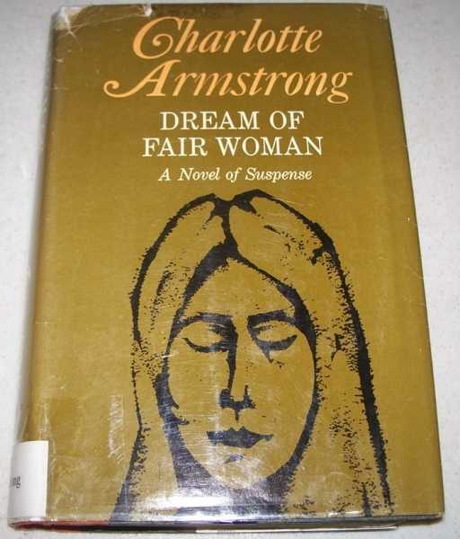 Dream of Fair Woman: A Novel of Suspense, Armstrong, Charlotte