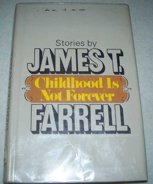 Childhood Is Not Forever: Stories, Farrell, James T.