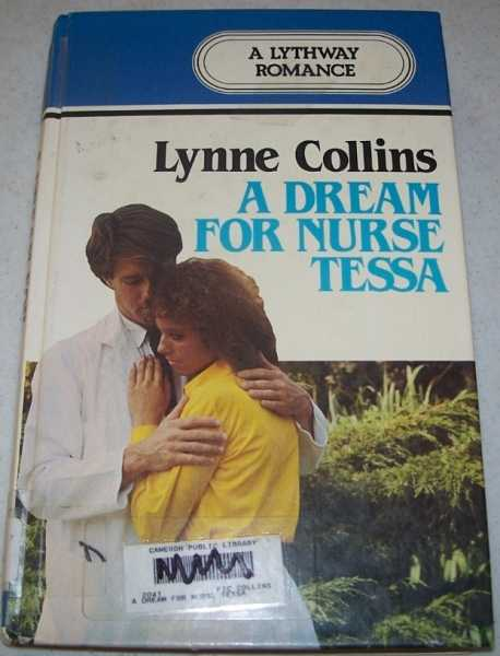 A Dream for Nurse Tessa: A Lythway Romance, Collins, Lynne