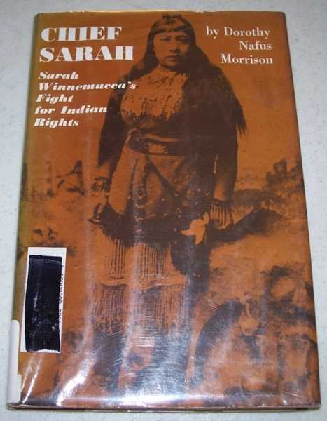 Chief Sarah: Sarah Winnemucca's Fight for Indian Rights, Morrison, Dorothy Nafus
