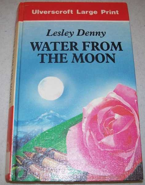 Water from the Moon (Large Print Edition), Denny, Lester