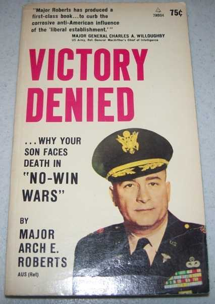 Victory Denied, Roberts, Major Arch E.