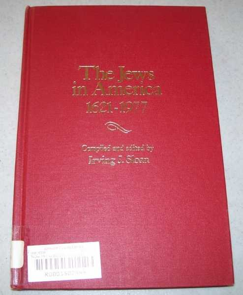 The Jews in America 1621-1977: A Chronology and Fact Book (Ethnic Chronology Series Number 3), Sloan, Irving J.