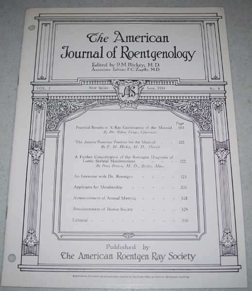 The American Journal of Roentgenology Volume I, Number 8, June 1914, Hickey, P.M. (ed.)