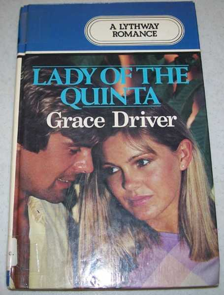 Lady of the Quinta: A Lythway Romance, Driver, Grace
