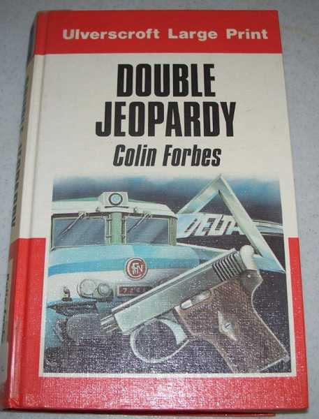 Double Jeopardy (Large Print Edition), Forbes, Colin