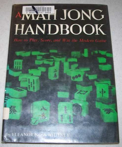A Mah Jong Handbook: How to Play, Score and Win in the Modern Game, Whitney, Eleanor Noss