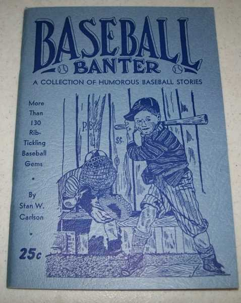 Baseball Banter: Gems of the Baseball Diamond, Carlson, Stan W.