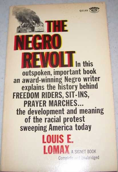 The Negro Revolt, Lomax, Louis E.