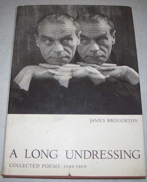 A Long Undressing: Collected Poems 1949-1969, Broughton, James