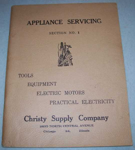 Appliance Servicing Section No. 1: Tools, Equipment, Electric Motors, Practical Electricity, N/A