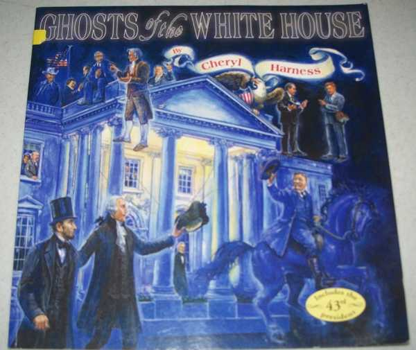 Ghosts of the White House, Harness, Cheryl