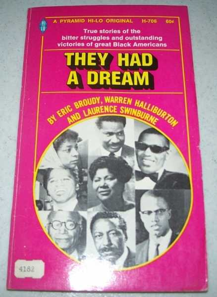 They Had a Dream: True Stories About Blacks in America and Their Achievements, Broudy, Eric; Halliburton, Warren; Swinburne, Laurence