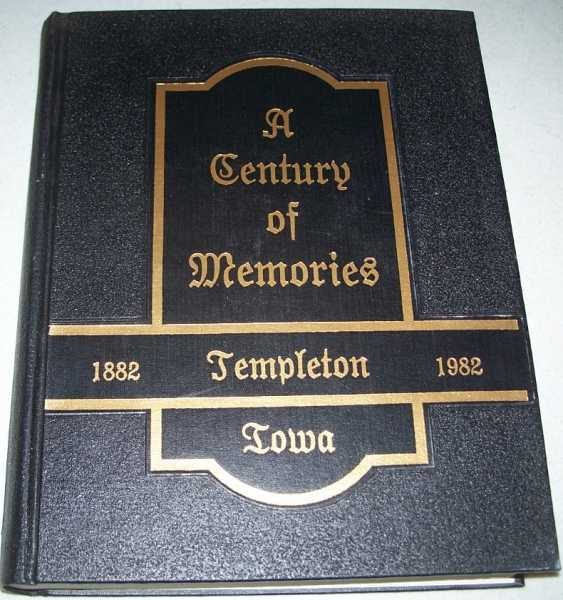 A Century of Memories: Templeton, Iowa 1882-1982, N/A