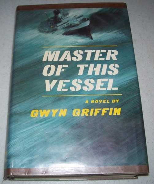Master of This Vessel: A Novel, Griffin, Gwyn