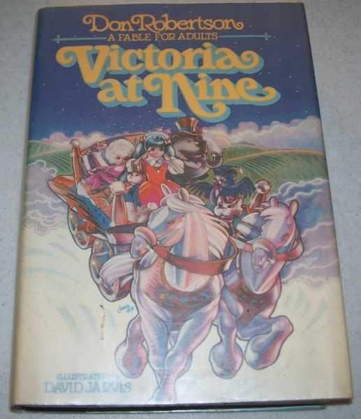 Victoria at Nine: A Fable for Adults, Robertson, Don