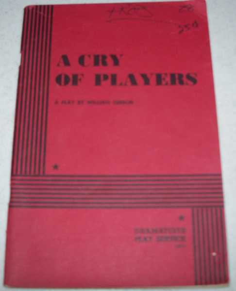 A Cry of Players: A Play, Gibson, William